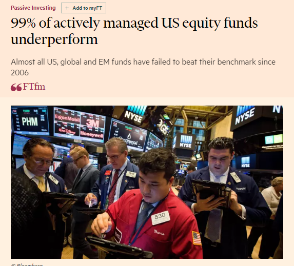 """Financial Times: """"99% of actively managed US equity funds underperform"""""""